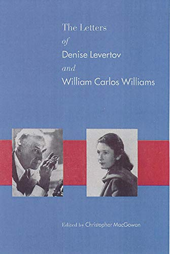 The Letters of Denise Levertov and William Carlos Williams (0811213927) by Levertov, Denise; MacGowan, Christopher; Williams, William Carlos