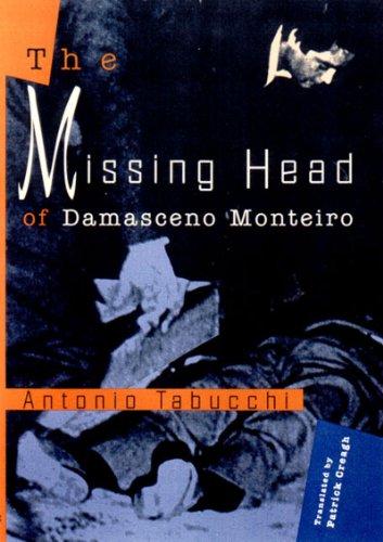 The Missing Head of Damasceno Monteiro: Tabucchi, Antonio