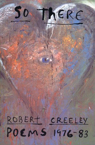 So There: Poems 1976-1983 (New Directions Paperbook): Creeley, Robert