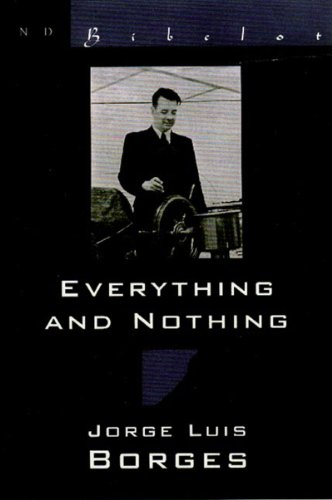 Everything and Nothing: Jorge Luis Borges