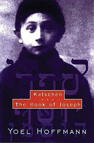 Katschen & the Book of Joseph: &: Yoel Hoffmann