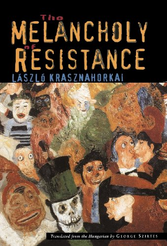 9780811214506: The Melancholy of Resistance