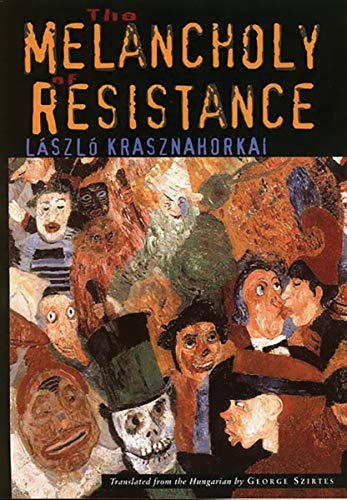 9780811215046: The Melancholy of Resistance (New Directions Paperbook)