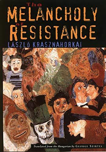 The Melancholy of Resistance (New Directions Paperbook): Krasznahorkai, Laszlo