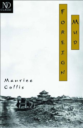 Foreign Mud : Being an Account of: Maurice Collis