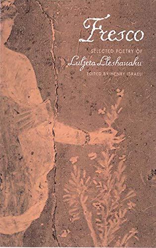 Fresco: Selected Poetry of Luljeta Lleshanaku: Lleshanaku, Luljeta