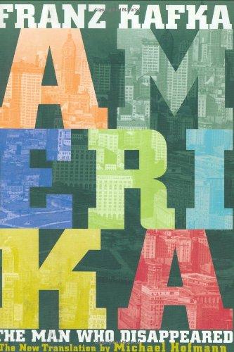 Amerika: The Man Who Disappeared: The New Translation by Michael Hofmann: Hofmann, Michael, Kafka, ...