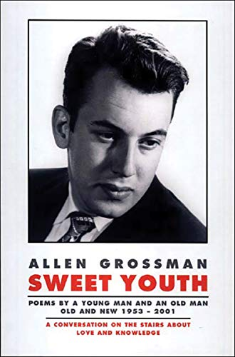 Sweet Youth: Poems by a Young Man: Grossman, Allen
