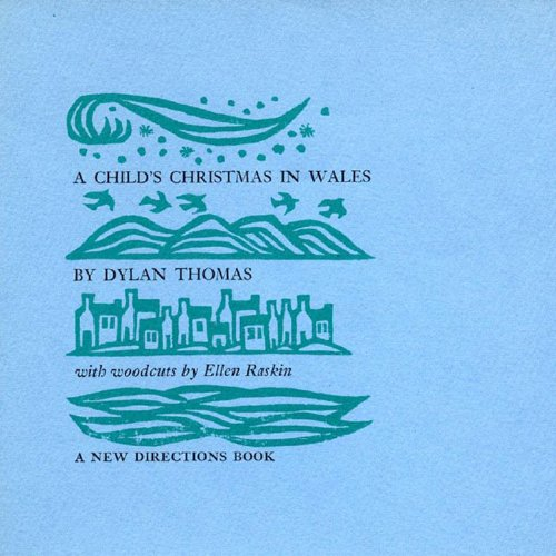 A Child's Christmas in Wales: Thomas, Dylan