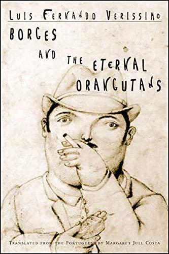 Borges and the Eternal Orangutans: Luis Fernando Verissimo,