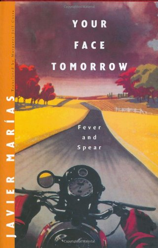 YOUR FACE TOMORROS. Volume One. FEVER AND SPEAR: Marias, Javier
