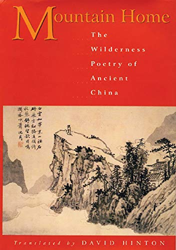 9780811216241: Mountain Home: The Wilderness Poetry of Ancient China