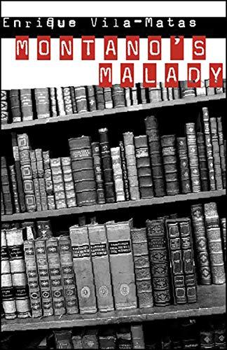 Montano's Malady: Vila-Matas, Enrique; Dunne,