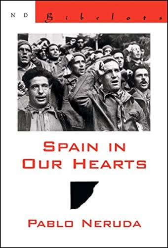 Spain in Our Hearts: Espana en el: Pablo Neruda, Donald