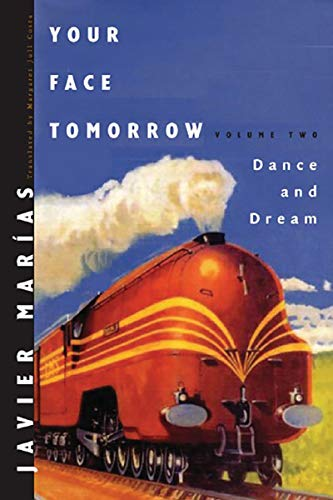 YOUR FACE TOMORROW. Volume Two. DANCE AND DREAM: Marias, Javier