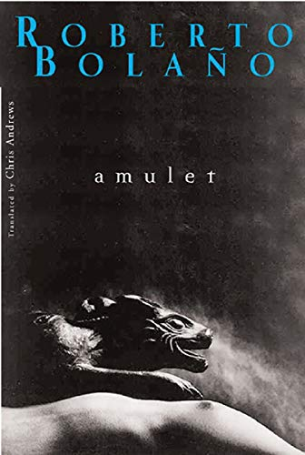 AMULET (Mint First Edition): Roberto Bolano (author); Chris Andrews (translator)