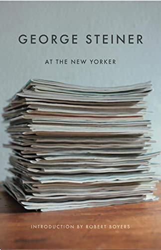 9780811217040: George Steiner at The New Yorker (New Directions Paperbook)