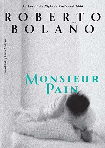 Monsieur Pain: Bolano, Roberto