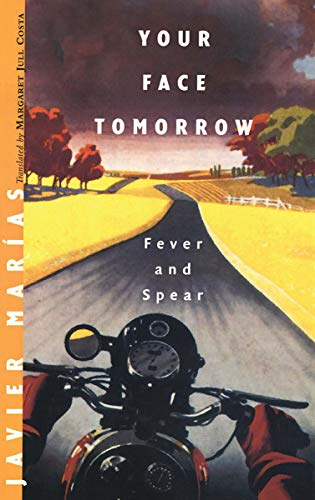 9780811217279: Your Face Tomorrow: Fever and Spear: Fever and Spear v. 1 (New Directions Paperbook)