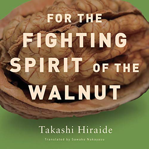 9780811217484: For the Fighting Spirit of the Walnut (New Directions Paperbook)