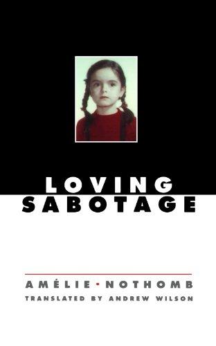 Loving Sabotage: Amelie Nothomb