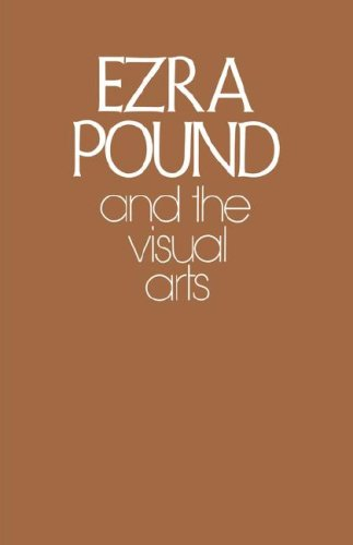 9780811217835: Ezra Pound and the Visual Arts