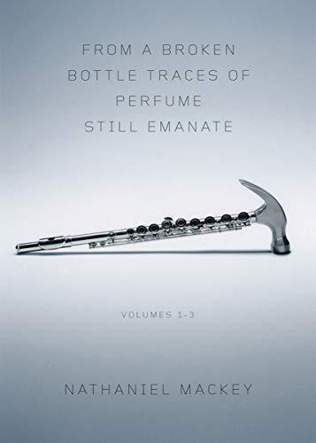 9780811218443: From a Broken Bottle Traces of Perfume Still Emanate: Bedouin Hornbook, Djbot Baghostus's Run, Atet A.D. (Vol. 1-3)