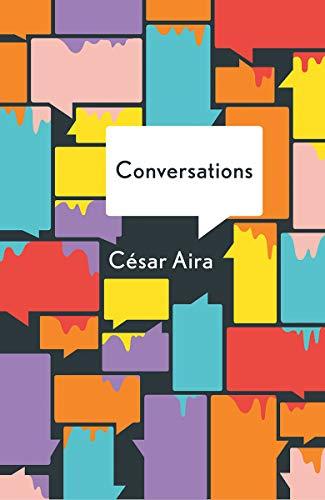 The Conversations (Paperback): Cesar Aira