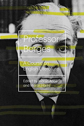 9780811222747: Professor Borges: A Course on English Literature (New Directions Books)