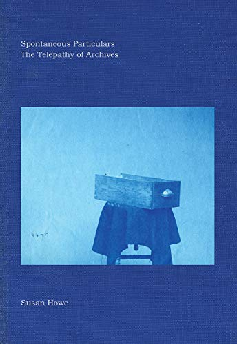 9780811223751: Spontaneous Particulars: The Telepathy of Archives (New Directions Books)