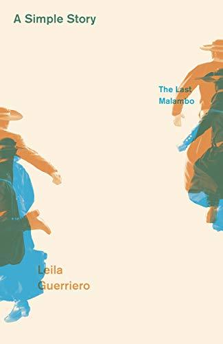 A Simple Story - the Last Malambo: Leila Guerriero; Frances