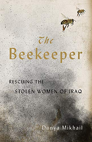 9780811226127: The Beekeeper:Rescuing the Stolen Women of Iraq