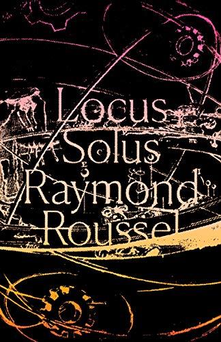 Locus Solus: Roussel, Raymond/ Cunningham,