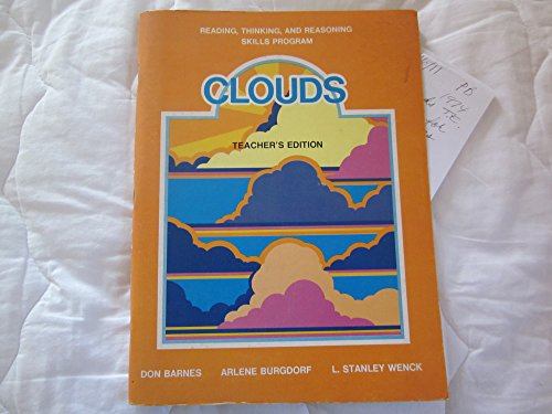 Clouds - Reading, Thinking, and Reasoning Skills Program, Teacher's Edition Don Barnes; Arlene...