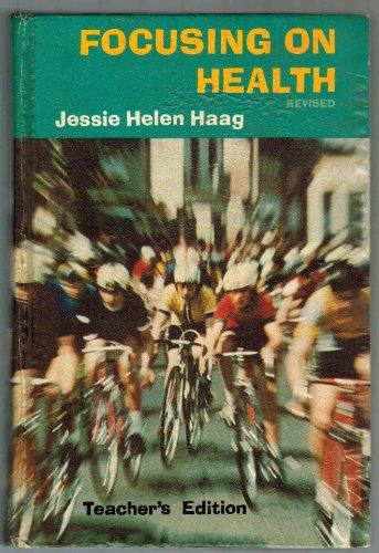 Focusing on health: Teacher's guide: Haag, Jessie Helen