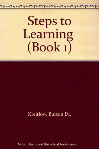 Steps to Learning (Book 1): Kreitlow, Burton Dr.