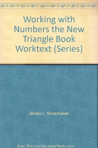 Working with Numbers the New Triangle Book: James L. Shoemaker