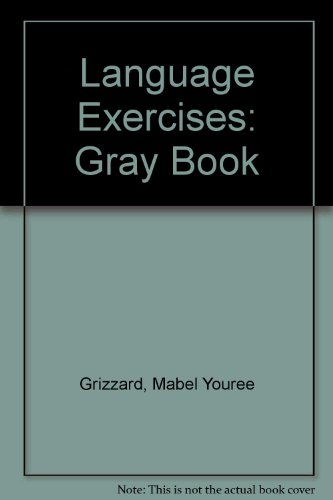 Language Exercises: Gray Book: Mabel Youree Grizzard