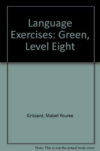 Language Exercises: Green, Level Eight: Mabel Youree Grizzard