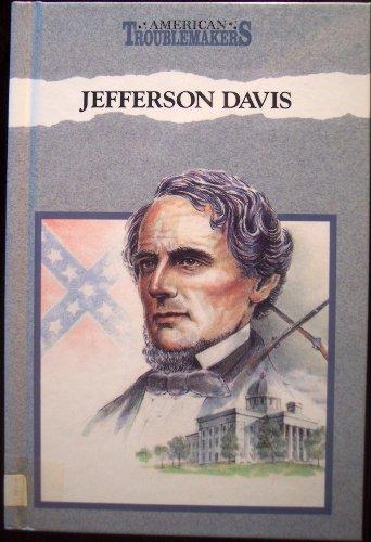 9780811423304: Jefferson Davis: Confederate President (American Troublemakers)