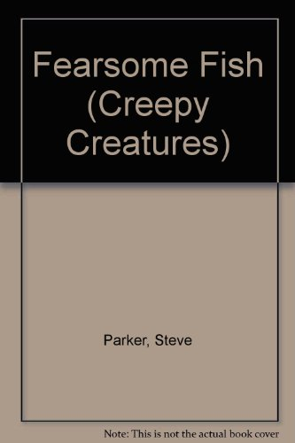 9780811423465: Fearsome Fish (Creepy Creatures)