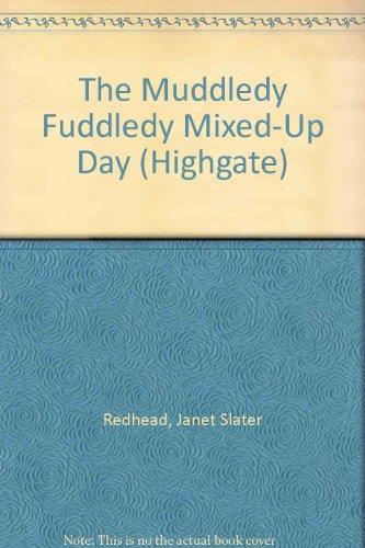 The Muddledy Fuddledy Mixed-Up Day (Highgate): Redhead, Janet Slater