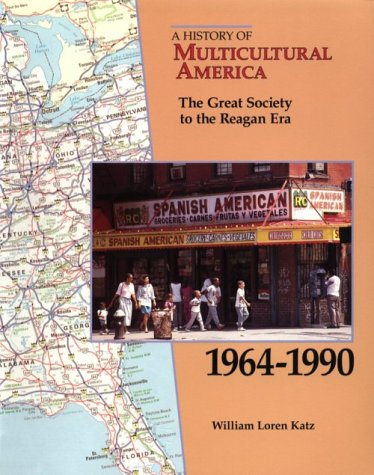 9780811429191: The Great Society to the Reagan Era, 1964-1990 (History of Multicultural)