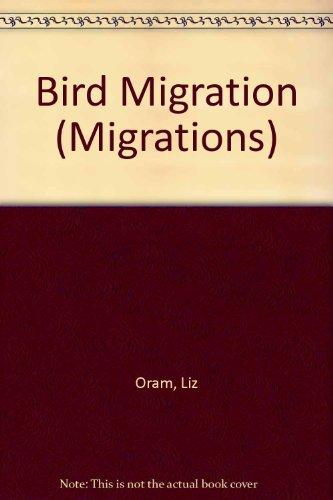 Bird Migration (Migrations): Oram, Liz
