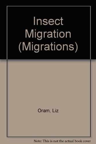 Insect Migration (Migrations): Liz Oram, R.