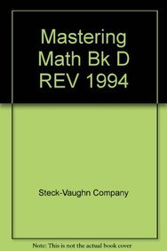 Mastering Math Bk D REV 1994 (9780811432382) by Steck-Vaughn Company