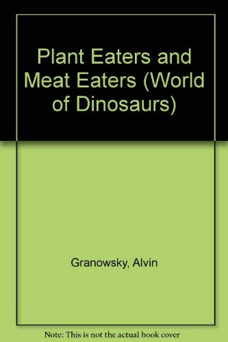 Plant Eaters and Meat Eaters (World of: Granowsky, Alvin