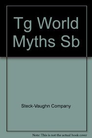 Tg World Myths Sb (9780811434966) by Steck-Vaughn Company