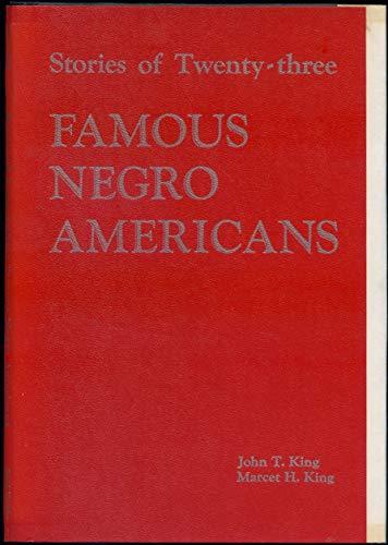 Stories of Twenty-Three Famous Negro Americans: John T. King,