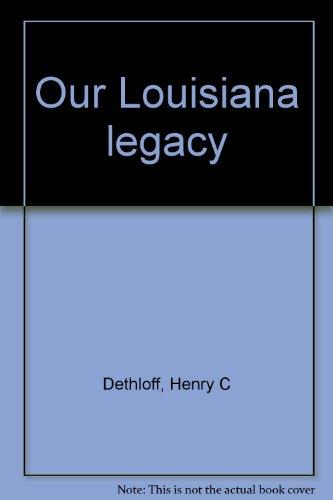 9780811439817: Our Louisiana legacy